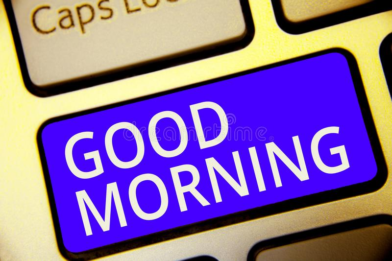 Conceptual hand writing showing Good Morning. Business photo showcasing A conventional expression at meeting or parting in the mor. Ning Keyboard blue key stock photo