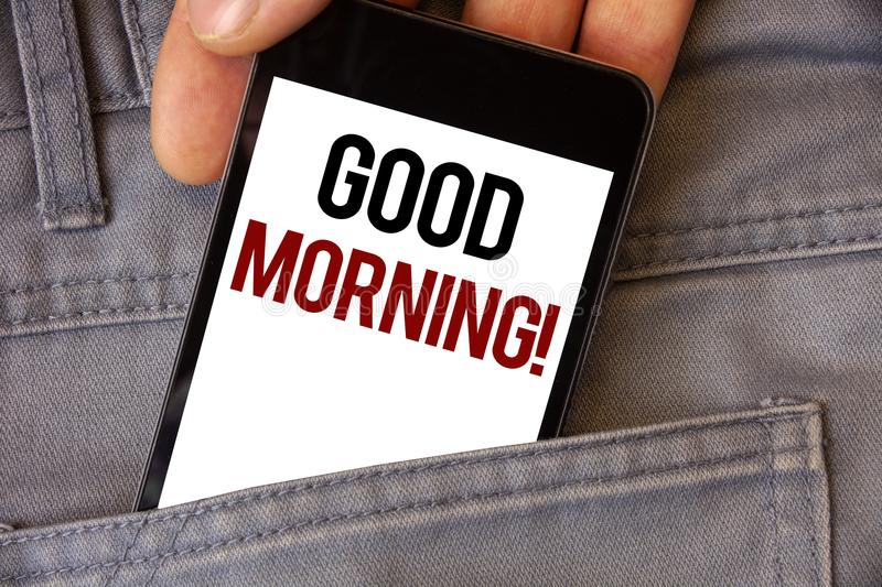 Conceptual hand writing showing Good Morning Motivational Call. Business photos text Greeting Wishes for a great day Inspirational. Conceptual hand writing stock photos