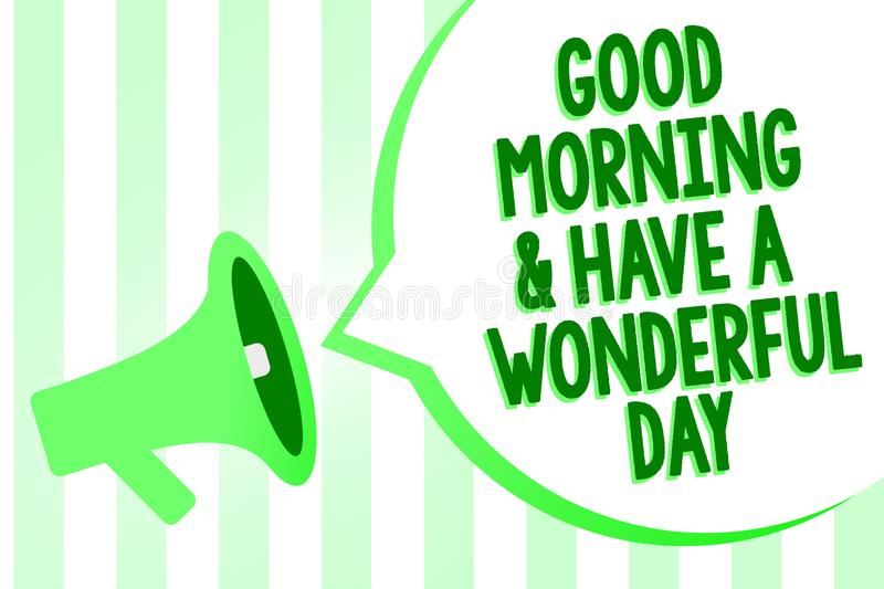 Conceptual hand writing showing good morningand have a wonderful day business photo text greeting someone in start of the day megaphone loudspeaker green stripes important loud speech bubble m4hsunfo