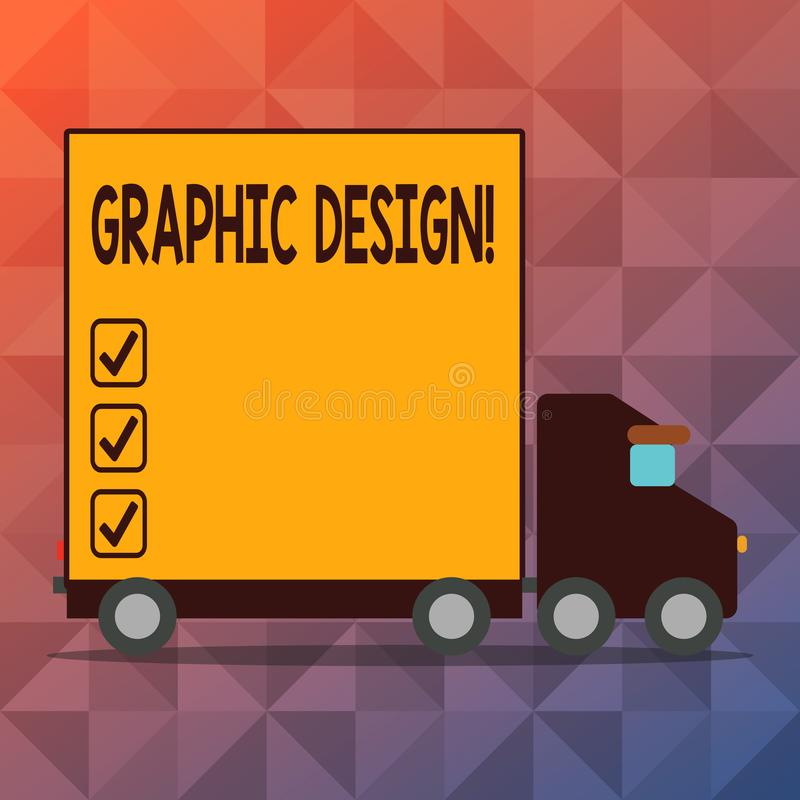 Conceptual hand writing showing Graphic Design. Business photo text Art of combining Text Images in advertising Lorry. Conceptual hand writing showing Graphic royalty free illustration