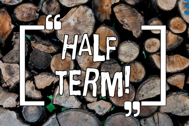 Conceptual hand writing showing Half Term. Business photo showcasing Short holiday in the middle of the periods school. Conceptual hand writing showing Half Term stock image