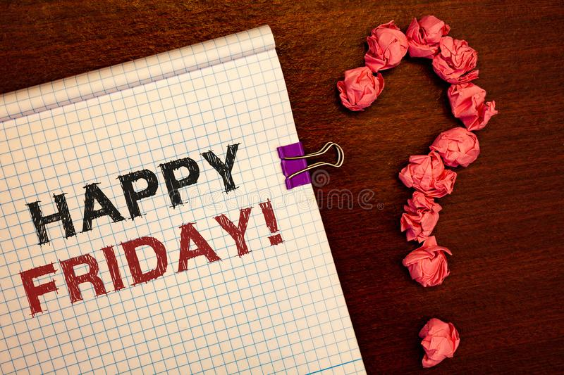 Conceptual hand writing showing Happy Friday Motivational Call. Business photos showcasing Wishing you have a good start for the w. Conceptual hand writing royalty free stock photography
