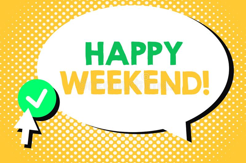 Conceptual hand writing showing Happy Weekend. Business photo text Cheerful rest day Time of no office work Spending holidays.  stock illustration