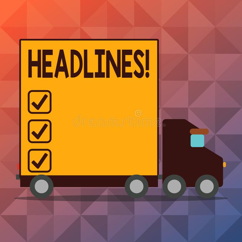 Conceptual hand writing showing Headlines. Business photo text Heading at the top of an article in newspaper Lorry Truck. Conceptual hand writing showing royalty free illustration