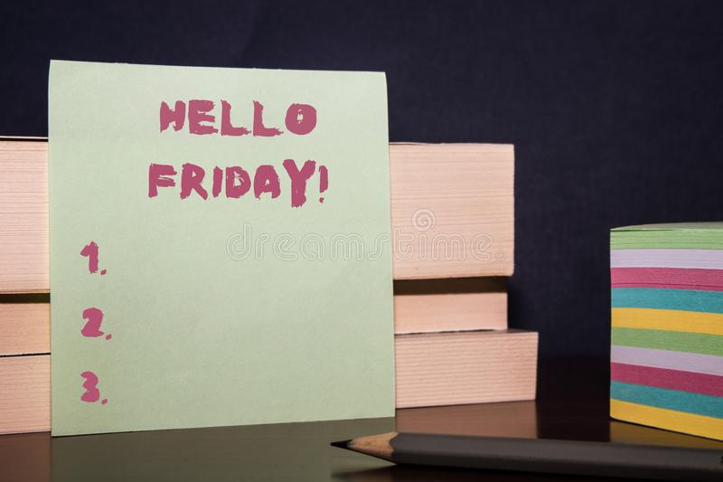 Conceptual hand writing showing Hello Friday. Business photo showcasing you say this for wishing and hoping another good. Conceptual hand writing showing Hello stock photo
