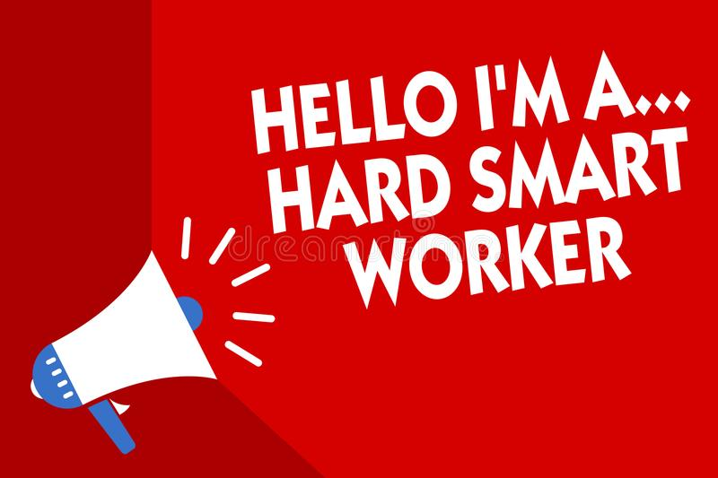 Conceptual hand writing showing Hello I am A ... Hard Smart Worker. Business photo showcasing Intelligence at your job Fast Clever. Megaphone red background royalty free illustration