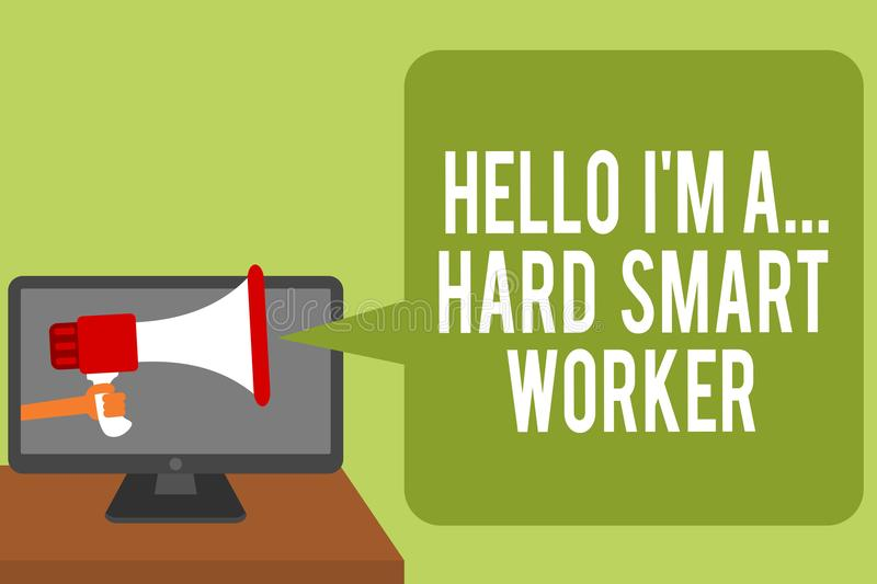 Conceptual hand writing showing Hello I am A ... Hard Smart Worker. Business photo text Intelligence at your job Fast Clever Man h. Olding Megaphone loudspeaker royalty free illustration