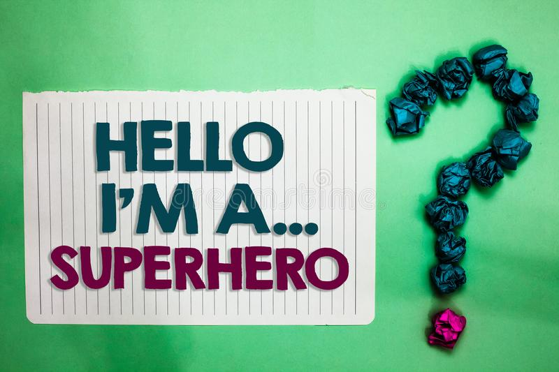 Conceptual hand writing showing Hello I am A ... Superhero. Business photo text Special powers Cartoon character Customs strenght. White notepad with words teal royalty free stock images