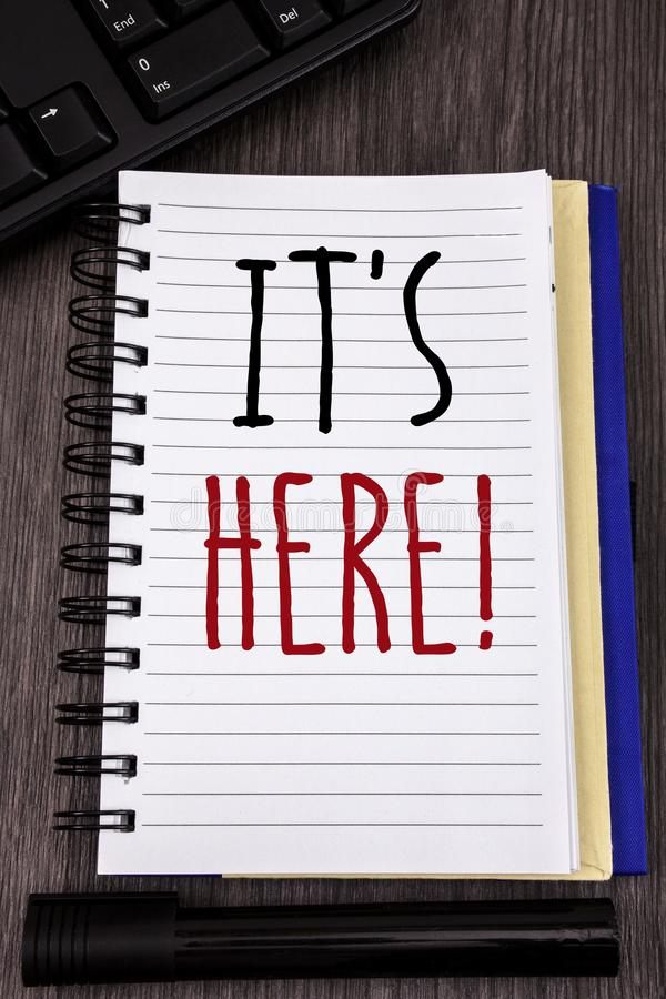 Conceptual hand writing showing It Is Here Motivational Call. Business photos showcasing Present in this moment Thing or place fou. Conceptual hand writing stock image