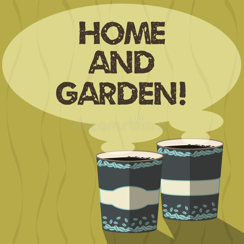 Conceptual hand writing showing Home And Garden. Business photo text Gardening and house activities hobbies agriculture. Two To Go Cup with Beverage and Steam stock illustration
