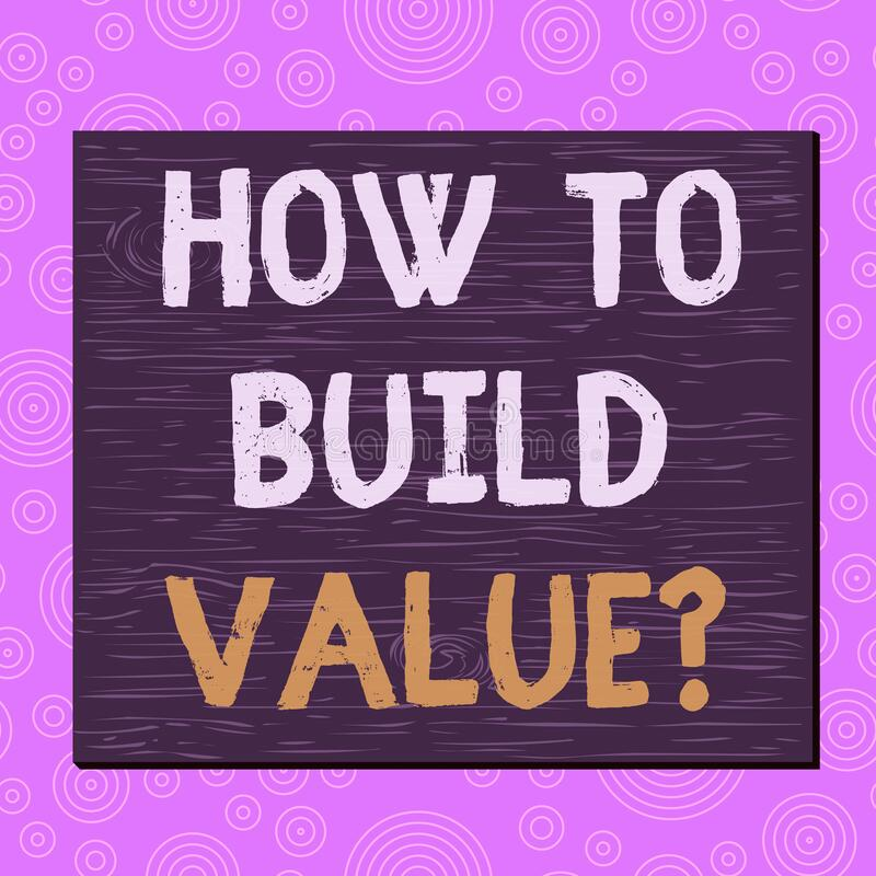 Conceptual hand writing showing How To Build Value question. Business photo text Ways for developing growing building a business royalty free illustration