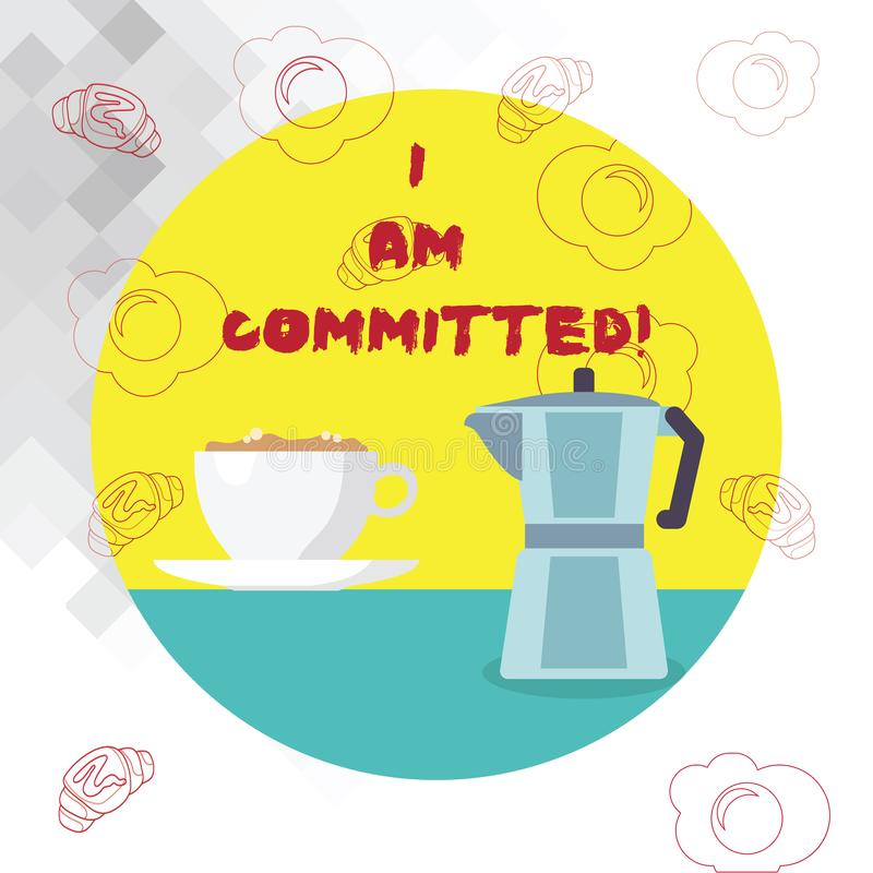 Conceptual hand writing showing I Am Committed. Business photo text To be engage with a cause or someone in particular. Commitment royalty free illustration