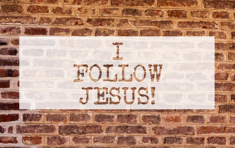 Conceptual hand writing showing I Follow Jesus. Business photo showcasing Religious demonstrating with lot of faith Love. For God Spirituality Brick Wall art stock image