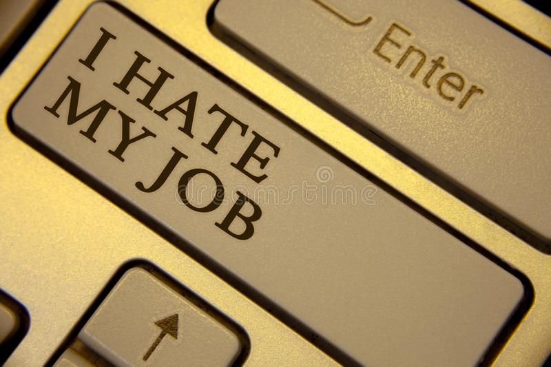 Conceptual hand writing showing I Hate My Job. Business photo text Hating your position Disliking your company Bad career Keyboard stock photos