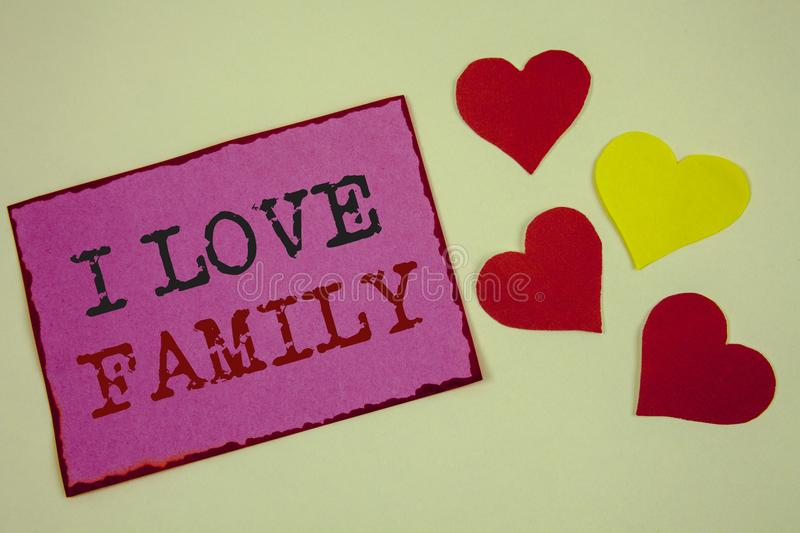 Conceptual hand writing showing I Love Family. Business photos text Good feelings Affection Carefulness for your mother father royalty free stock photography