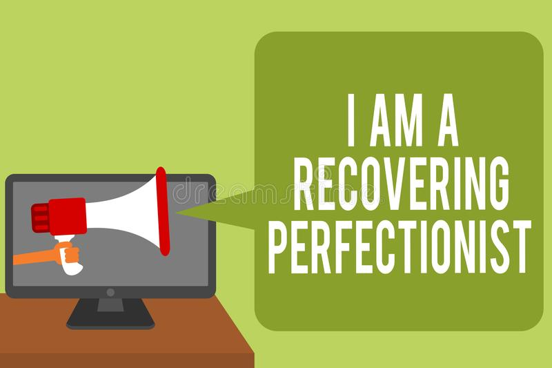 Conceptual hand writing showing I Am A Recovering Perfectionist. Business photo text Obsessive compulsive disorder recovery Man ho. Lding Megaphone loudspeaker royalty free illustration