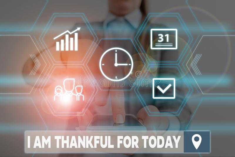 Conceptual hand writing showing I Am Thankful For Today. Business photo showcasing Grateful about living one more day. Conceptual hand writing showing I Am royalty free stock image