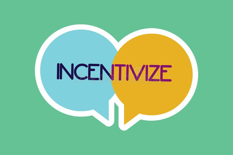 Conceptual hand writing showing Incentivize. Business photo showcasing Motivate or encourage someone to do something Provide incen. Tive vector illustration