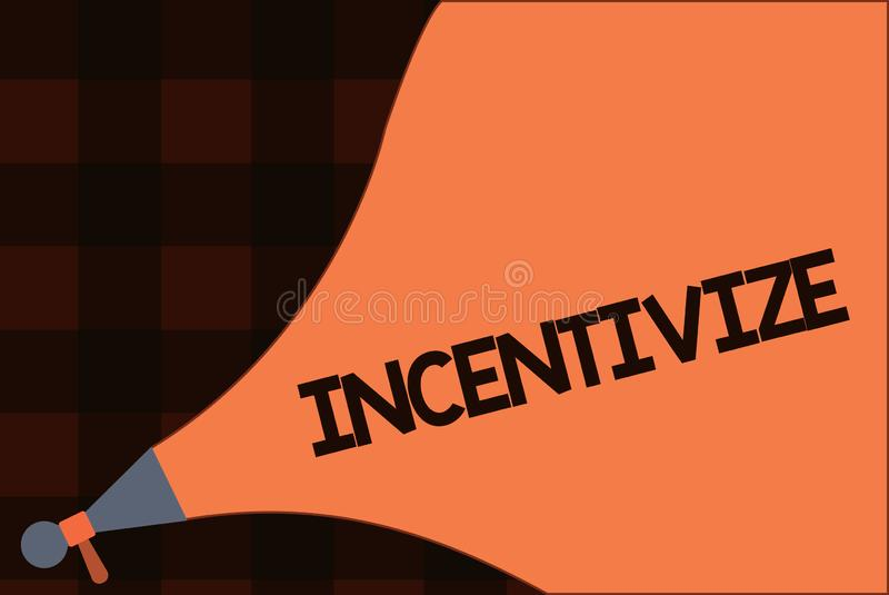 Conceptual hand writing showing Incentivize. Business photo text Motivate or encourage someone to do something Provide. Incentive stock illustration