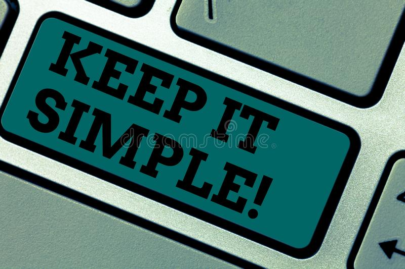 Conceptual hand writing showing Keep It Simple. Business photo showcasing Simplify Things Easy Understandable Clear Concise Ideas. Keyboard key Intention to stock image