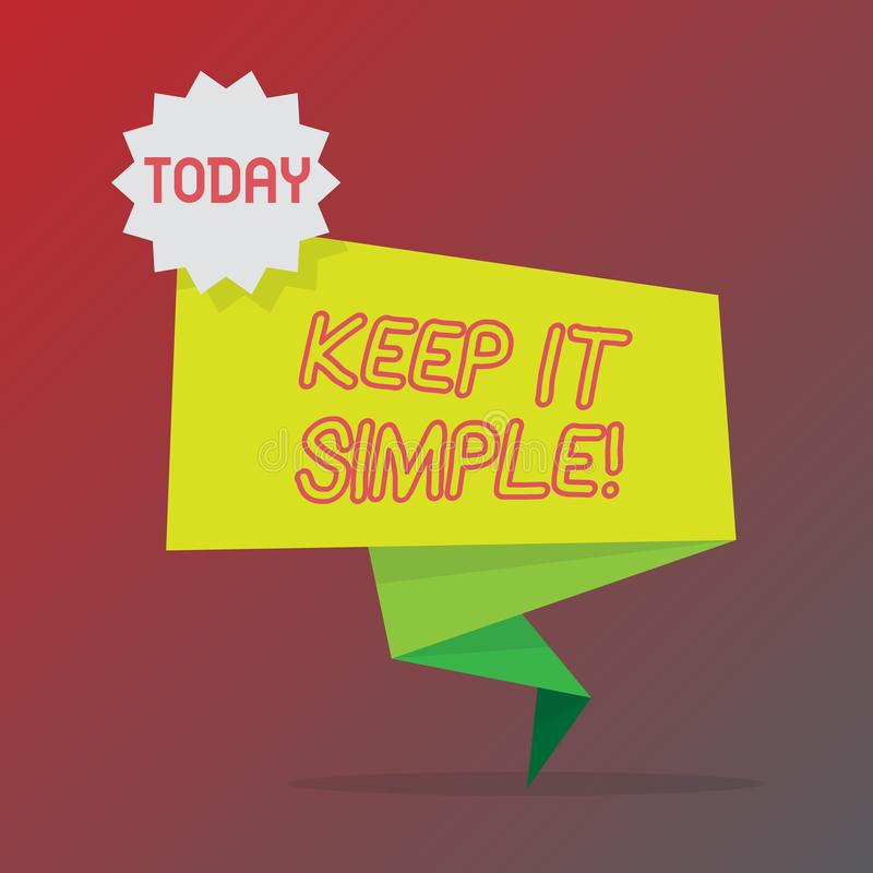 Conceptual hand writing showing Keep It Simple. Business photo text Simplify Things Easy Understandable Clear Concise. Ideas vector illustration