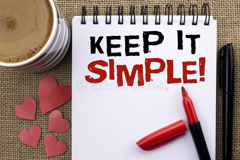 Conceptual hand writing showing Keep It Simple Motivational Call. Business photo showcasing Simplify Things Easy Clear Concise Ide. As written Notebook Book the stock photos