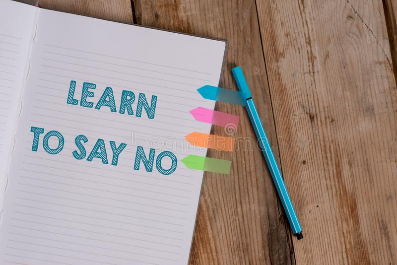 Conceptual hand writing showing Learn To Say No. Business photo text decline or refuse few things before you destroy. Conceptual hand writing showing Learn To royalty free stock images