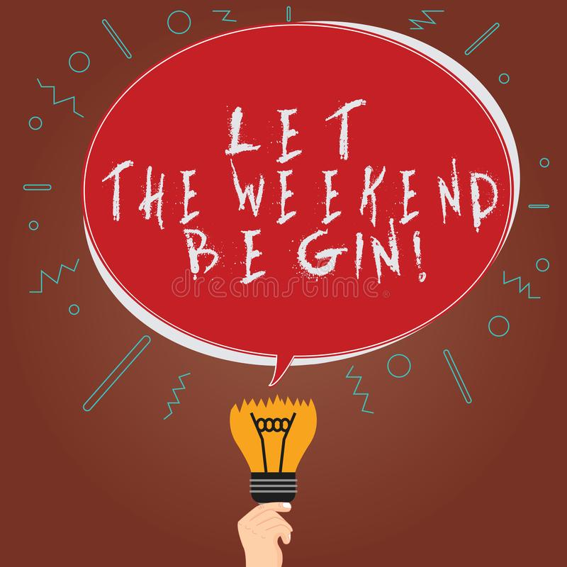 Conceptual hand writing showing Let The Weekend Begin. Business photo showcasing Start of the end of the week be. Cheerful enjoy Oval Speech Bubble Above a vector illustration