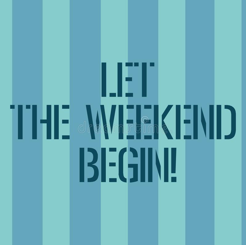 Conceptual hand writing showing Let The Weekend Begin. Business photo text Start of the end of the week be cheerful. Enjoy Stripes Pattern Two Tone Blank Copy stock illustration