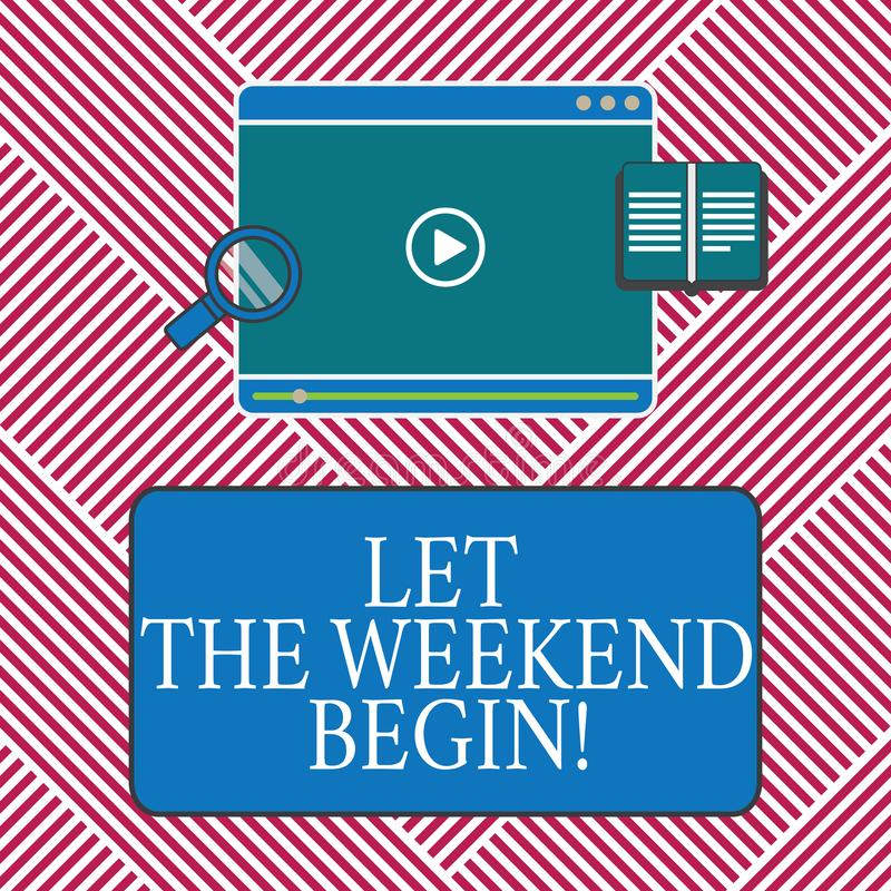 Conceptual hand writing showing Let The Weekend Begin. Business photo text Start of the end of the week be cheerful. Enjoy Tablet Video Player Upload and vector illustration