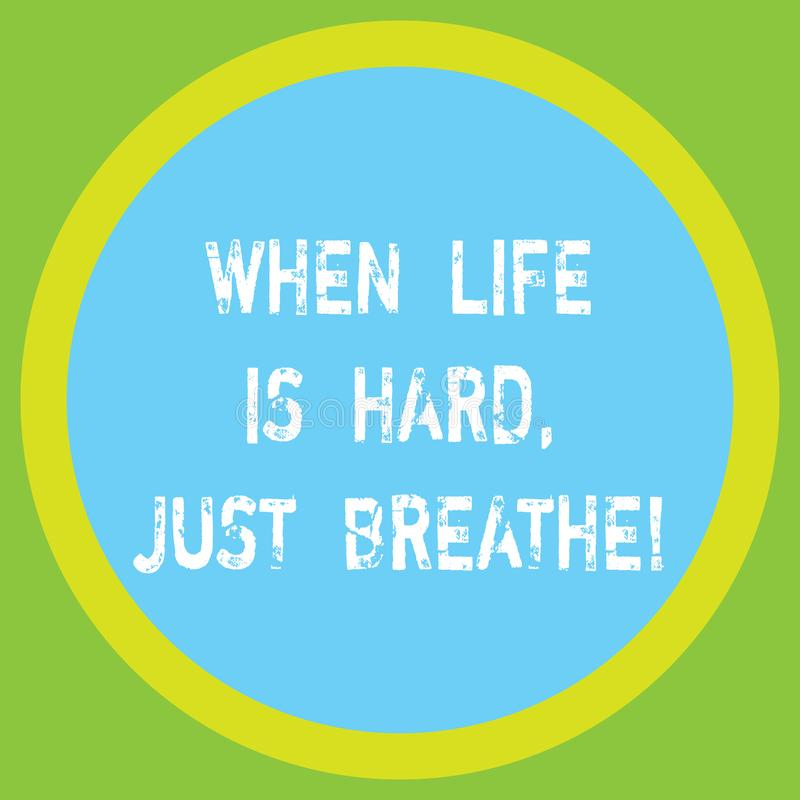 Conceptual hand writing showing When Life Is Hard Just Breathe. Business photo showcasing Take a break to overcome vector illustration