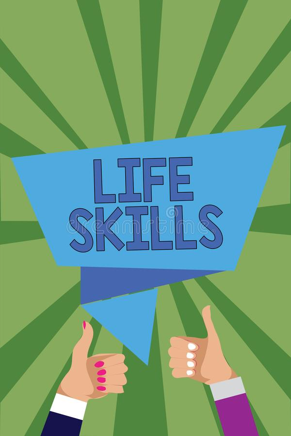 Conceptual hand writing showing Life Skills. Business photo showcasing that is necessary or desirable full participation in everyd. Ay Man woman hands thumbs up royalty free illustration