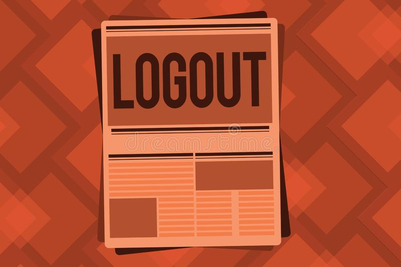 Conceptual hand writing showing Logout. Business photo text go through procedures to conclude use of computer database or system.  royalty free illustration