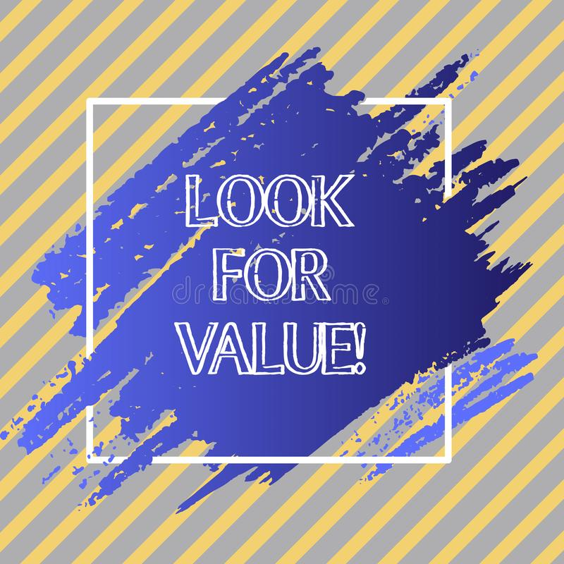 Conceptual hand writing showing Look For Value. Business photo text Seeking valuable business worthy investments. Revenues stock illustration