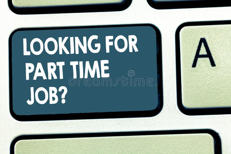Conceptual hand writing showing Looking For Part Time Job question. Business photo showcasing to Earn Extra Money Work. Few Hours stock image