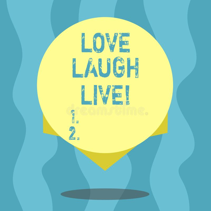 Conceptual hand writing showing Love Laugh Live. Business photo text Be inspired positive enjoy your days laughing good royalty free illustration