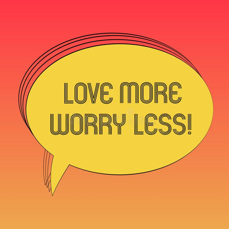 Conceptual hand writing showing Love More Worry Less. Business photo text Have a good attitude motivation be lovable. Enjoy life Oval Outlined Solid Color vector illustration