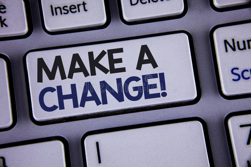Conceptual hand writing showing Make A Change Motivational Call. Business photo showcasing New Goals Opportunities Different Appro. Ach Text two words backspace royalty free stock images