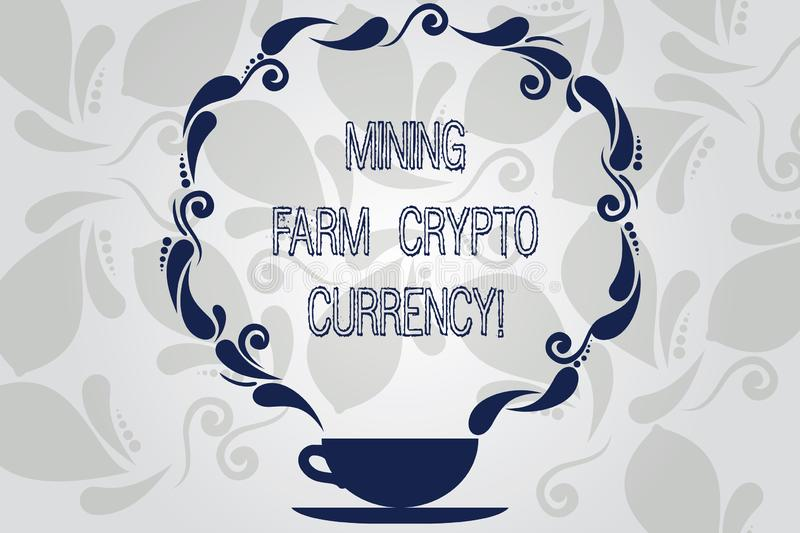 Conceptual hand writing showing Mining Farm Crypto Currency. Business photo showcasing Block chain trading digital money business. Cup and Saucer with Paisley vector illustration