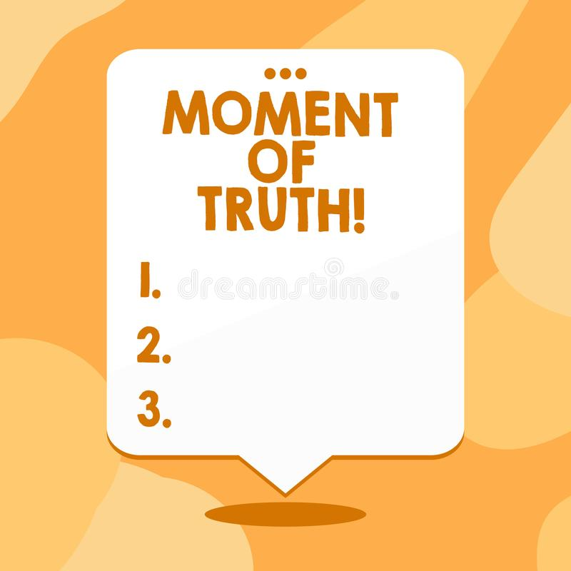 Conceptual hand writing showing Moment Of Truth. Business photo text time when demonstrating or thing is tested decision vector illustration