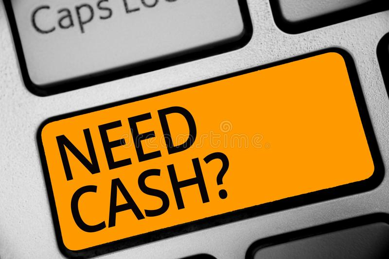 Conceptual hand writing showing Need Cash question. Business photo showcasing asking someone if you need extra money or dont Keybo. Ard orange key computer vector illustration