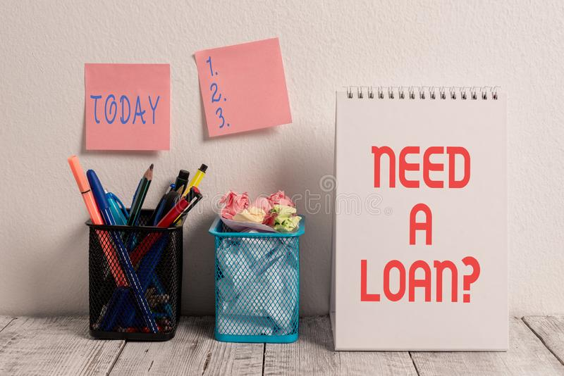 Conceptual hand writing showing Need A Loan Question. Business photo showcasing asking he need money expected paid back. Conceptual hand writing showing Need A royalty free stock photography