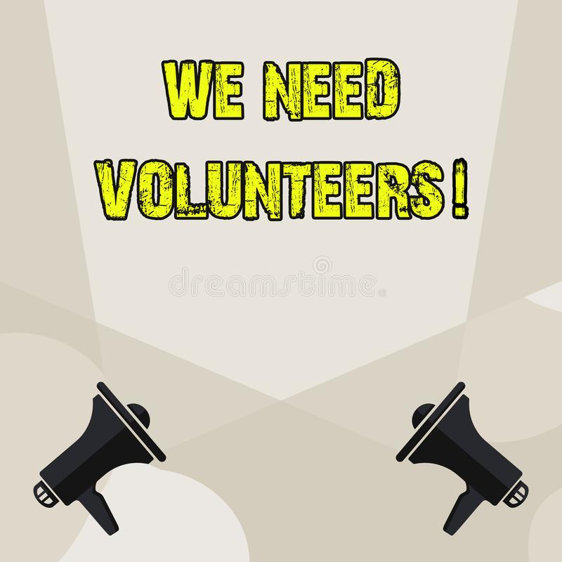 Conceptual hand writing showing We Need Volunteers. Business photo showcasing someone who does work without being paid. Conceptual hand writing showing We Need vector illustration