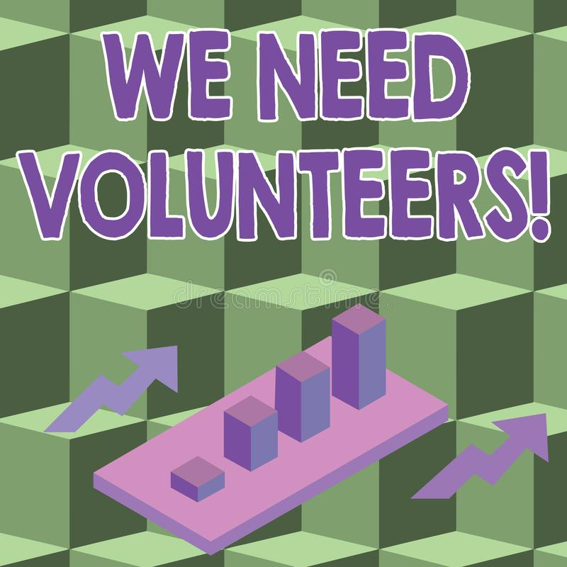 Conceptual hand writing showing We Need Volunteers. Business photo showcasing someone who does work without being paid. Conceptual hand writing showing We Need royalty free illustration