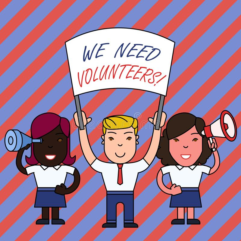 Conceptual hand writing showing We Need Volunteers. Business photo text someone who does work without being paid for it. Conceptual hand writing showing We Need stock illustration