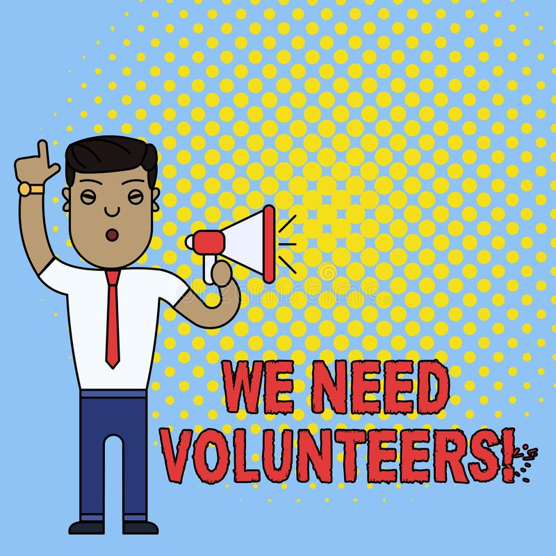 Conceptual hand writing showing We Need Volunteers. Business photo text someone who does work without being paid for it. Conceptual hand writing showing We Need royalty free illustration