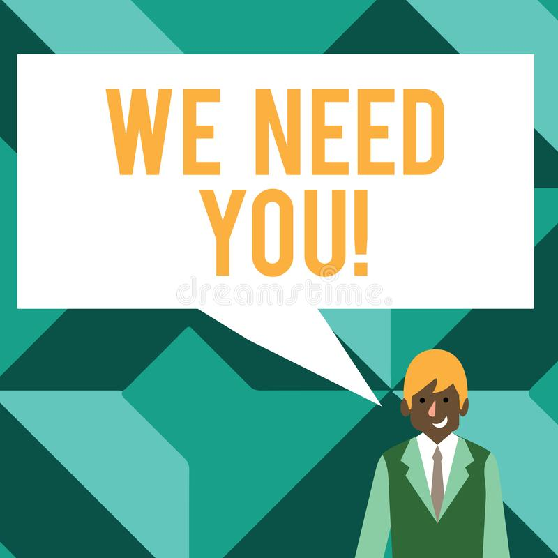 Conceptual hand writing showing We Need You. Business photo text asking someone to work together for certain job or. Conceptual hand writing showing We Need You royalty free illustration