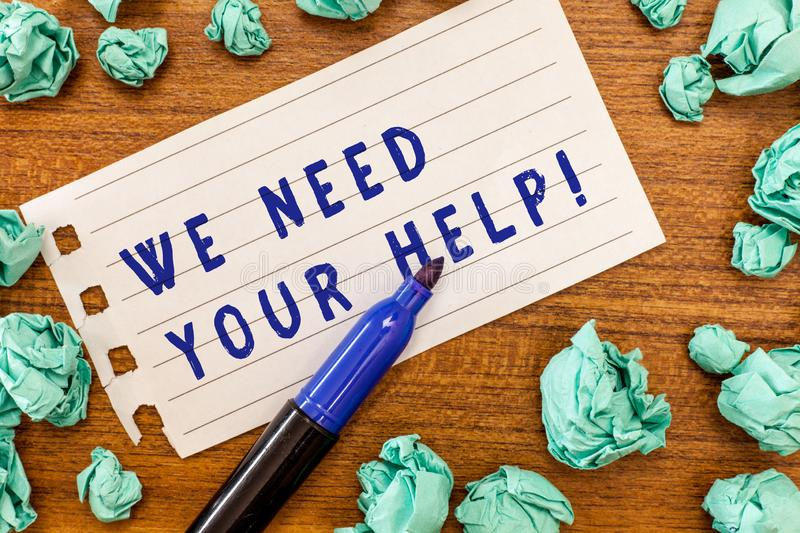 Conceptual hand writing showing We Need Your Help. Business photo showcasing Service Assistance Support Avail Benefit. Aid Grant royalty free stock image