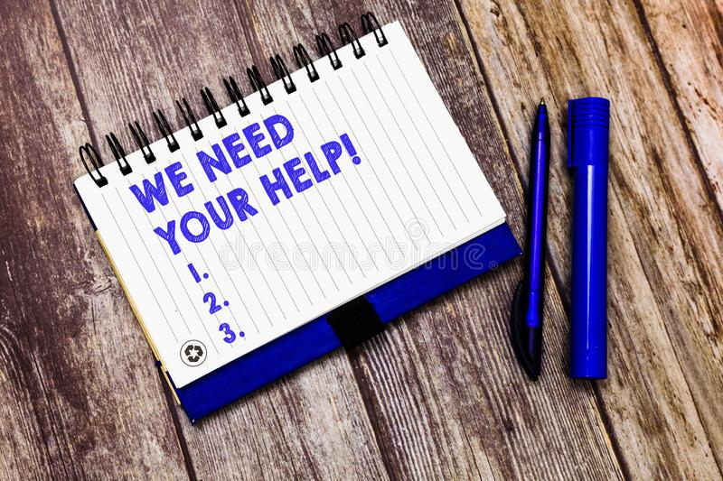 Conceptual hand writing showing We Need Your Help. Business photo text Service Assistance Support Avail Benefit Aid. Grant royalty free stock image