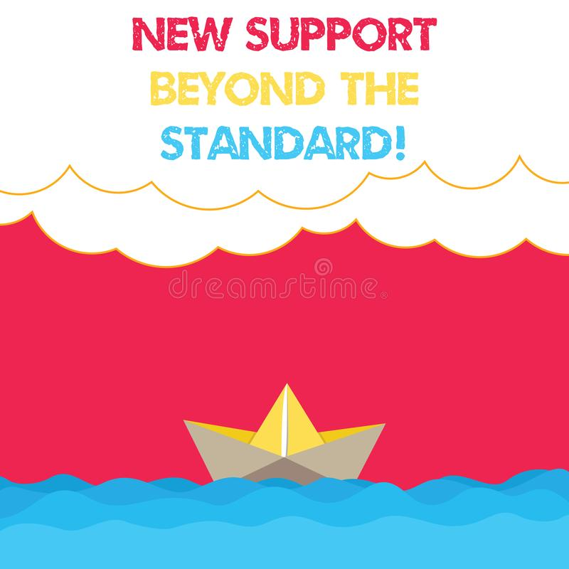 Conceptual hand writing showing New Support Beyond The Standard. Business photo text Excellent assistance useful service royalty free illustration